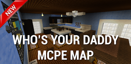 Map Who's your daddy for MCPE for PC