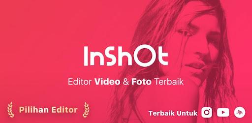 InShot - Editor Video Gratis - Aplikasi di Google Play