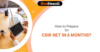 How to Prepare for CSIR NET in 6 Months?