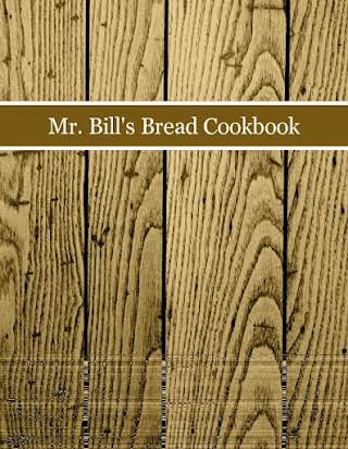 Mr. Bill's Bread Cookbook