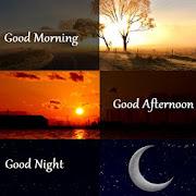 Good Morning / Afternoon / Evening / Night