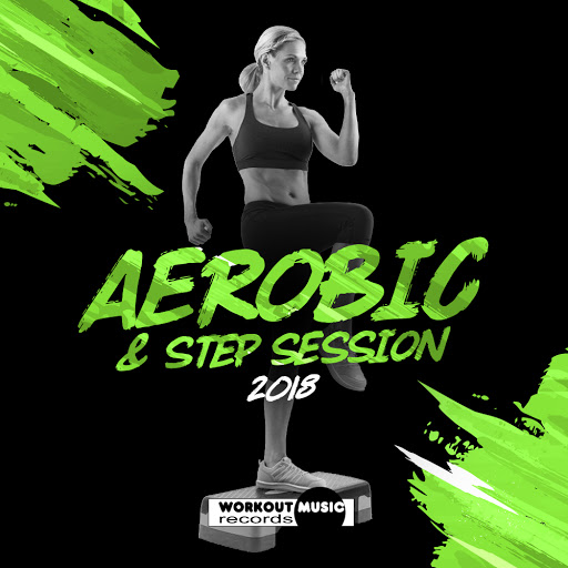 Various Artists: Aerobic & Step Session 2018 - Music on