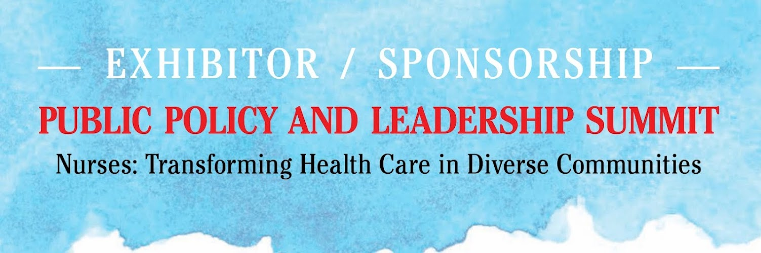 NCEMNA Sponsor/Exhibitor- Public Policy Leadership Summit Nurses: Transforming Health Care in Diverse Communities