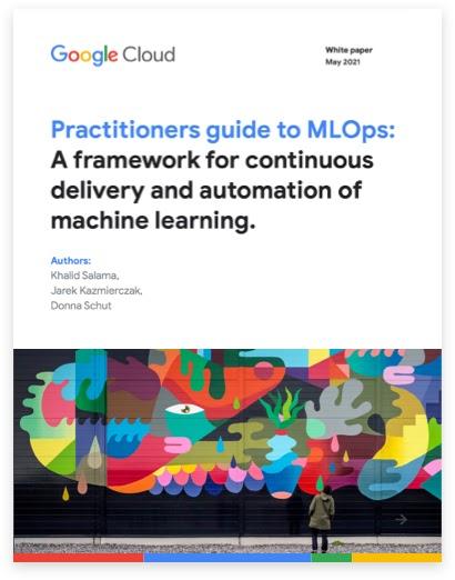 機器學習運作從業人員指南的報告封面:持續推送軟體更新和自動化處理機器學習的架構