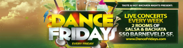 Dance Fridays, 550 Barneveld, SF, 21+, www.DanceFridays.com