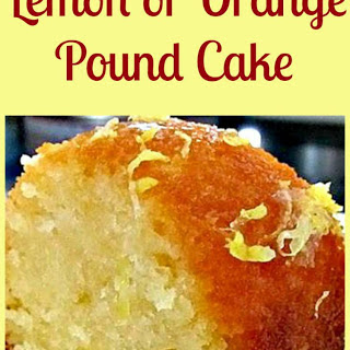 Moist Lemon or Orange Pound Loaf Cake