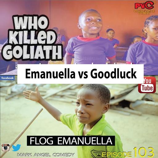 Emmanuella vs Goodluck Comedy