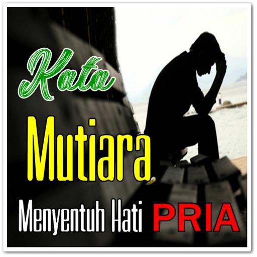 Kata Mutiara Yg Menyentuh Hati Pria Cikimm Com