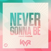 Never Gonna Be (feat. Kaíva)