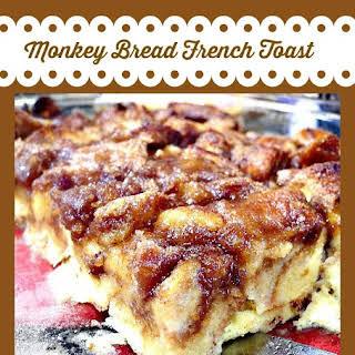 Monkey Bread French Toast.