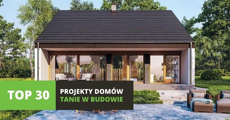 Ranking TOP30 projektów domów tanich w budowie