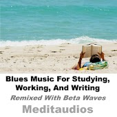 Blues Music for Studying, Working, And Writing (Remixed with Beta Waves)