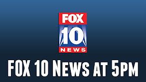 FOX 10 News at 5pm thumbnail