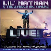 Lil' Nathan & The Zydeco Big Timers: Live at Festival International de Louisiane (Scene Fais Do Do April 22, 2015 Lafayette, Louisiana)