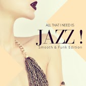 All That I Need Is Jazz! (Smooth & Funk Edition)