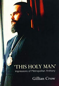 THIS HOLY MAN IMPRESSIONS OF METROPOLITAN ANTHONY