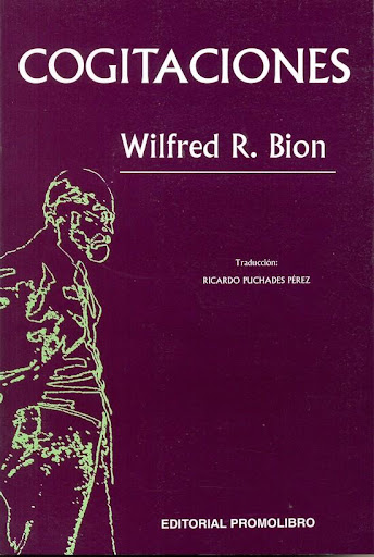Cogitaciones - Wilfred R. Bion