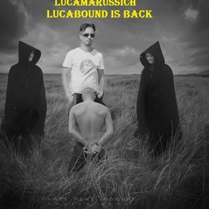 Lucabound is back Upload Your Music Free