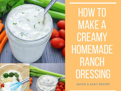 How to Make a Creamy Homemade Ranch Dressing