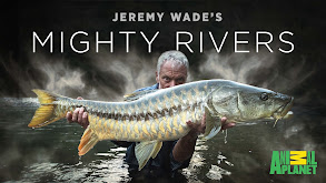 Jeremy Wade's Mighty Rivers thumbnail