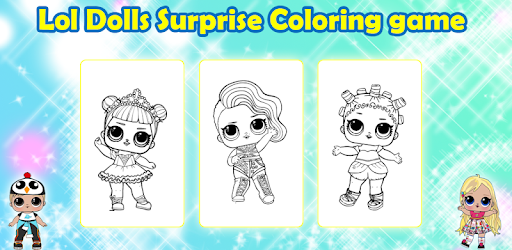 Lol Surprise Dolls Coloring Game Google Play N App