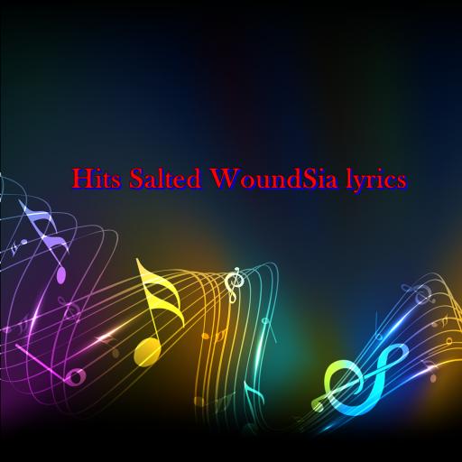 Hits Salted WoundSia lyrics