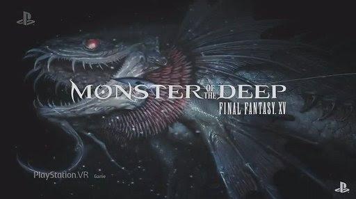 [Monster of the Deep Final Fantasy XV] งานนี้ตกปลาแบบ VR ก็มา!?