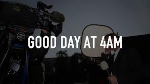 Good Day at 4AM thumbnail