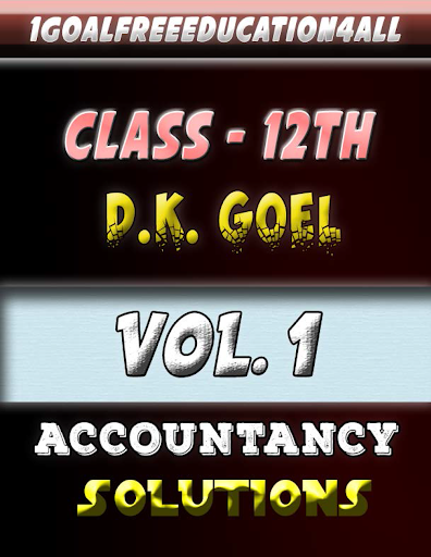 Account Class-12 Solutions (D K Goel) Vol-1 ss1