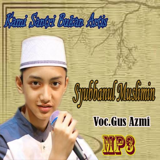 Download Syubbanul Muslimin Gus Azmi App Apk App Id Com