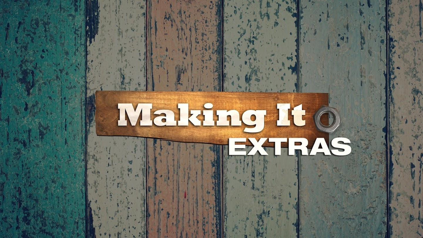Making It: Extras