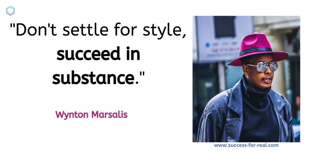 365 Success Quotes For Motivation - Picture Quote By Wynton Marsalis