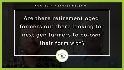 Are there retirement aged farmers out there looking for next gen farmers to co own their farm with