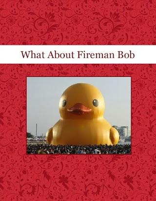 What About Fireman Bob