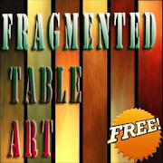 Fragmented Table Art