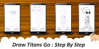 😍 How To Draw : Titans Go - screenshot thumbnail 01