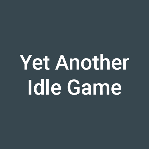 Yet Another Idle Game