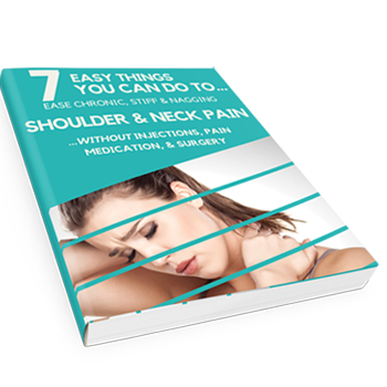 7 Easy Things You Can Do To Rid Yourself of Shoulder & Neck Pain!