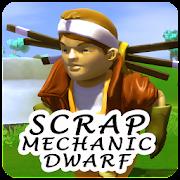 Scrap Mechanic Dwarf