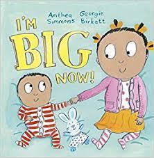 I'm Big Now: Simmons, Anthea, Birkett, Georgie: 9781783445844: Amazon.com:  Books