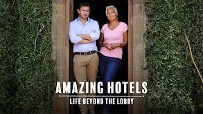 Amazing Hotels: Life Beyond the Lobby thumbnail