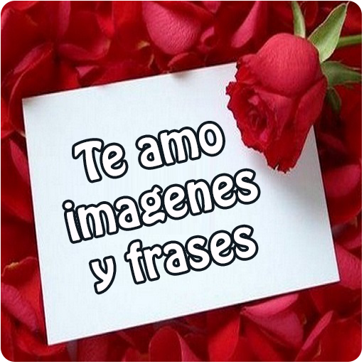 Te Amo Imagenes Y Frases Apps On Google Play