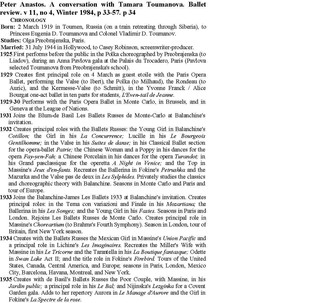 Photo: Peter Anastos. A conversation with Tamara Toumanova. Peter Anastos. Ballet review. v 11, no 4, Winter 1984, p 33-57 Петер Анастос. Разговор с Тамарой Тумановой.  Март 1983 – Беверли Хиллс, Калифорния, США