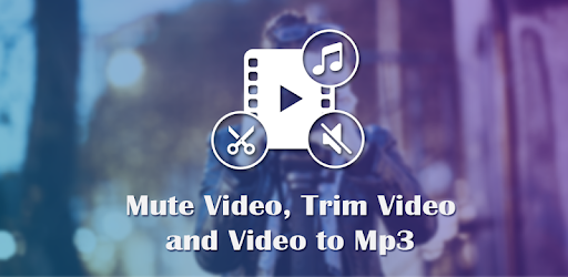 Video to Mp3 : Mute Video /Trim Video/Cut Video - Apps on Google Play
