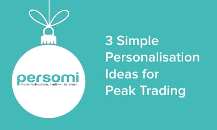3 Simple Personalisation Ideas to Maximise Peak Trading...