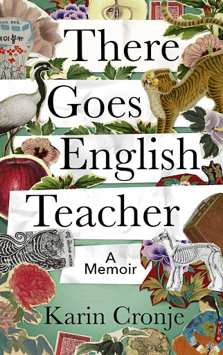 'There Goes English Teacher' by Karin Cronje, Modjaji Books, R280.