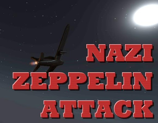 Nazi Zeppelin Attack