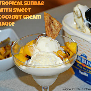 Tropical Sundae with Sweet Coconut Cream Sauce