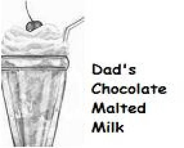 Dad's Chocolate Malted Milk Recipe