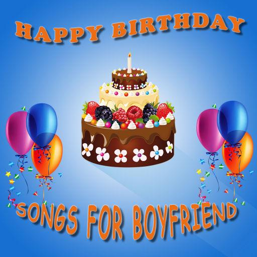 Happy Birthday Songs For Boyfriend Apps On Google Play